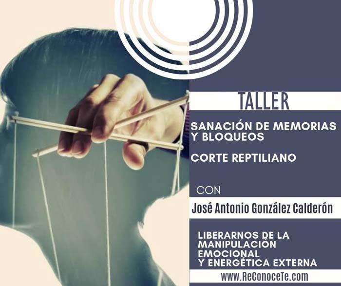 taller-Corte-Reptiliano-SANACIÓN-DE-MEMORIAS-Y-BLOQUEOS Jose Antonio Gonzalez Calderon-