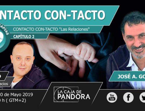 Contacto Con Tacto «Las Relaciones» (Capitulo 2º José Antonio González Calderón en La Caja de Pandora)