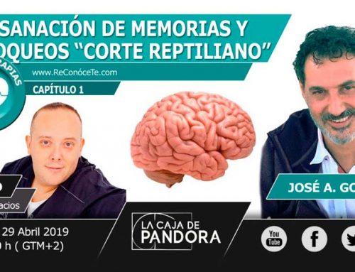 Sanación de memorias y bloqueos. Corte Reptiliano (Capitulo 1º José Antonio González Calderón en La Caja de Pandora )
